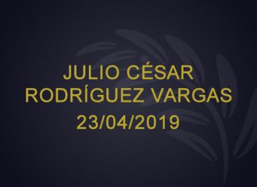 Julio César Rodríguez Vargas – 23/04/2019